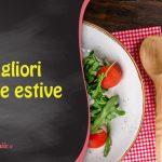 Le migliori ricette estive dal dolce al salato